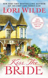 Kiss the Bride: There Goes the Bride/Once Smitten Twice Shy