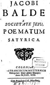 Jacobi Balde E Societate Jesv, Poematum Satyrica