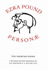 Personae: The Shorter Poems (Revised Edition)