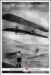 The Wright Brothers: America's First Fliers: A 15-Minute Book