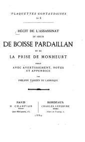 Récit de l'assassinat du sieur de Boisse Pardaillan et de la prise de Monheurt: publié avec avertissement, notes et appendice ...