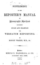 The reporter's manual of phonographic shorthand, with shorthand vocabulary. [With]
