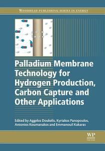 Palladium Membrane Technology for Hydrogen Production  Carbon Capture and Other Applications