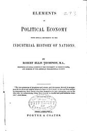 Elements of Political Economy: With Special Reference to the Industrial History of Nations