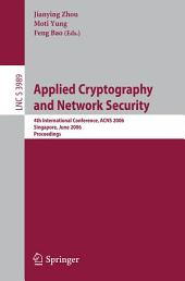 Applied Cryptography and Network Security: 4th International Conference, ACNS 2006, Singapore, June 6-9, 2006, Proceedings
