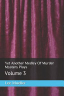 Yet Another Medley Of Murder Mystery Plays PDF
