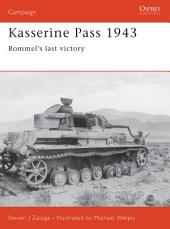 Kasserine Pass 1943: Rommel's last victory