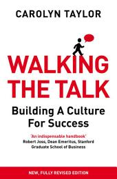 Walking the Talk: Building a Culture for Success (Revised Edition)