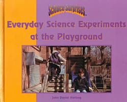 Everyday Science Experiments at the Playground PDF
