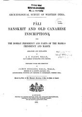Pâli, Sanskrit and Old Canarese Inscriptions: From the Bombay Presidency and Parts of the Madras Presidency and Maisûr