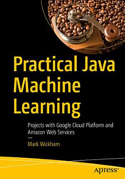 Practical Java Machine Learning PDF