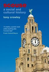 Scouse: A Social and Cultural History