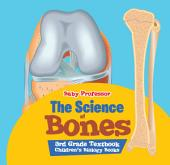 The Science of Bones 3rd Grade Textbook | Children's Biology Books
