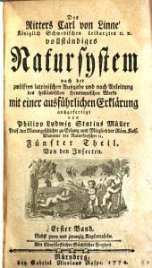 Des Ritters Carl von Linné vollständiges Natursystem: nach der zwölften lateinischen Ausgabe, und nach Anleitung des holländischen Houttuynischen Werks, Band 1;Band 5