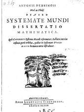 Antonii Deusingii Med. ac Philos. De Vero Systemate Mundi Dissertatio Mathematica: Quâ Copernici Systema Mundi reformatur ...