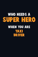 Who Need A SUPER HERO, When You Are Taxi Driver