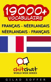 19000+ Français - Néerlandais Néerlandais - Français Vocabulaire