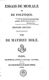 Essais de morale et de politique: vie de Mathieu Molé
