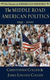 The Middle Road: American Politics, 1945-2000