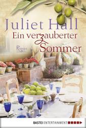Ein verzauberter Sommer: Roman