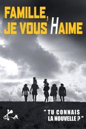 Famille, je vous Haime: Un recueil de nouvelles noires