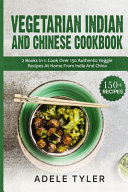 Vegetarian Indian And Chinese Cookbook