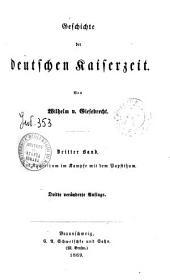 Geschichte der deutschen Kaiserzeit: 3: Das Kaiserthum im Kampfe mit dem Bapstthum, Bände 2-3