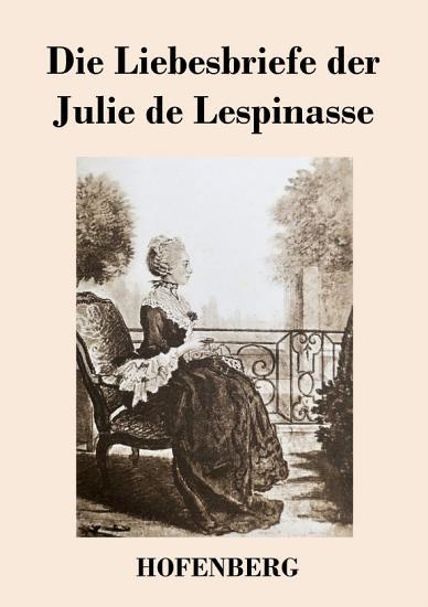 Die Liebesbriefe der Julie de Lespinasse PDF