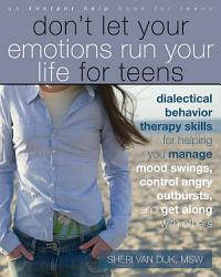 Don T Let Your Emotions Run Your Life For Teens PDF