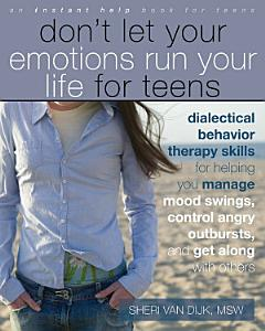 Don't Let Your Emotions Run Your Life for Teens