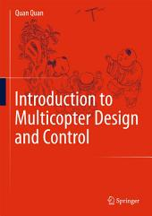 Introduction to Multicopter Design and Control