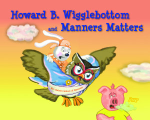 Howard B  Wigglebottom and Manners Matters PDF