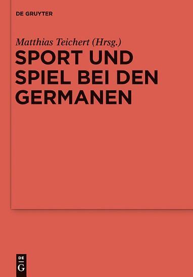 Sport und Spiel bei den Germanen PDF
