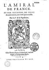 L'Amiral de France, et par occasion, de celuy des autres nations, tant vieiles que nouvelles, par le Sr de La Popellinière