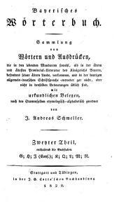 Bayerisches Wörterbuch: Sammlung von Wörtern und Ausdrücken, die in den lebenden Mundarten sowohl, als in der älten und ältesten Provincial-Litteratur des Königreichs Bayern ...