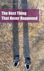 The Best Thing That Never Happened PDF
