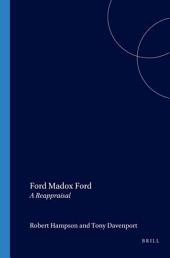 Ford Madox Ford: A Reappraisal