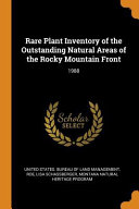 Rare Plant Inventory of the Outstanding Natural Areas of the Rocky Mountain Front  1988 PDF