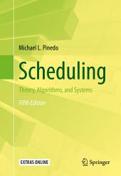 Scheduling: Theory, Algorithms, and Systems, Edition 5