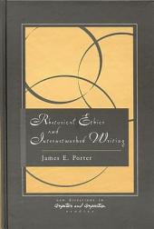 Rhetorical Ethics and Internetworked Writing
