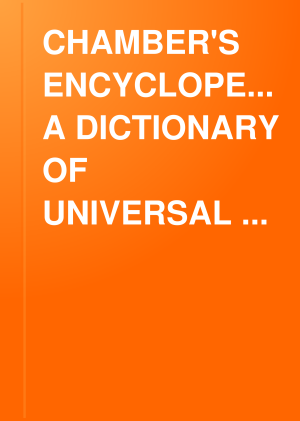 CHAMBER S ENCYCLOPEDIA  A DICTIONARY OF UNIVERSAL KNOWLEDGE  VOL  V