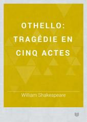 Othello: tragédie en cinq actes