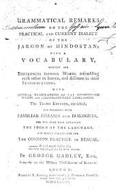Grammatical Remarks on the Practical and Current Dialect of the Jargon of Hindostan; with a Vocabulary (etc.)