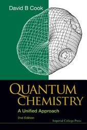 Quantum Chemistry: A Unified Approach Second Edition