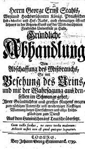 Herrn G. E. Stahls ... gründliche Abhandlung von Abschaffung des Missbrauchs, so mit Besehung des Urins, und mit der Wahrsagung aus denselben im Schwange gehet ... Aus dem Lateinschen ins Teutsche übersetzt. [The translator's preface is signed A. N. C. L. C. Panthemus, P.P.P.]