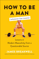 Download How to Be a Man  Whatever That Means  Book