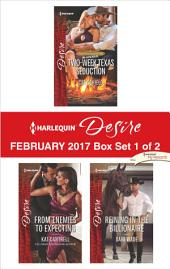 Harlequin Desire February 2017 - Box Set 1 of 2: Two-Week Texas Seduction\From Enemies to Expecting\Reining in the Billionaire