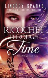 Ricochet Through Time PDF