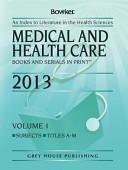 Medical   Health Care Books   Serials in Print  2013 PDF