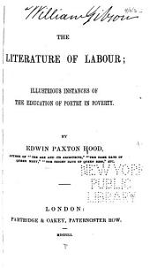 The Literature of Labour: Illustrious Instances of the Education of Poetry in Poverty